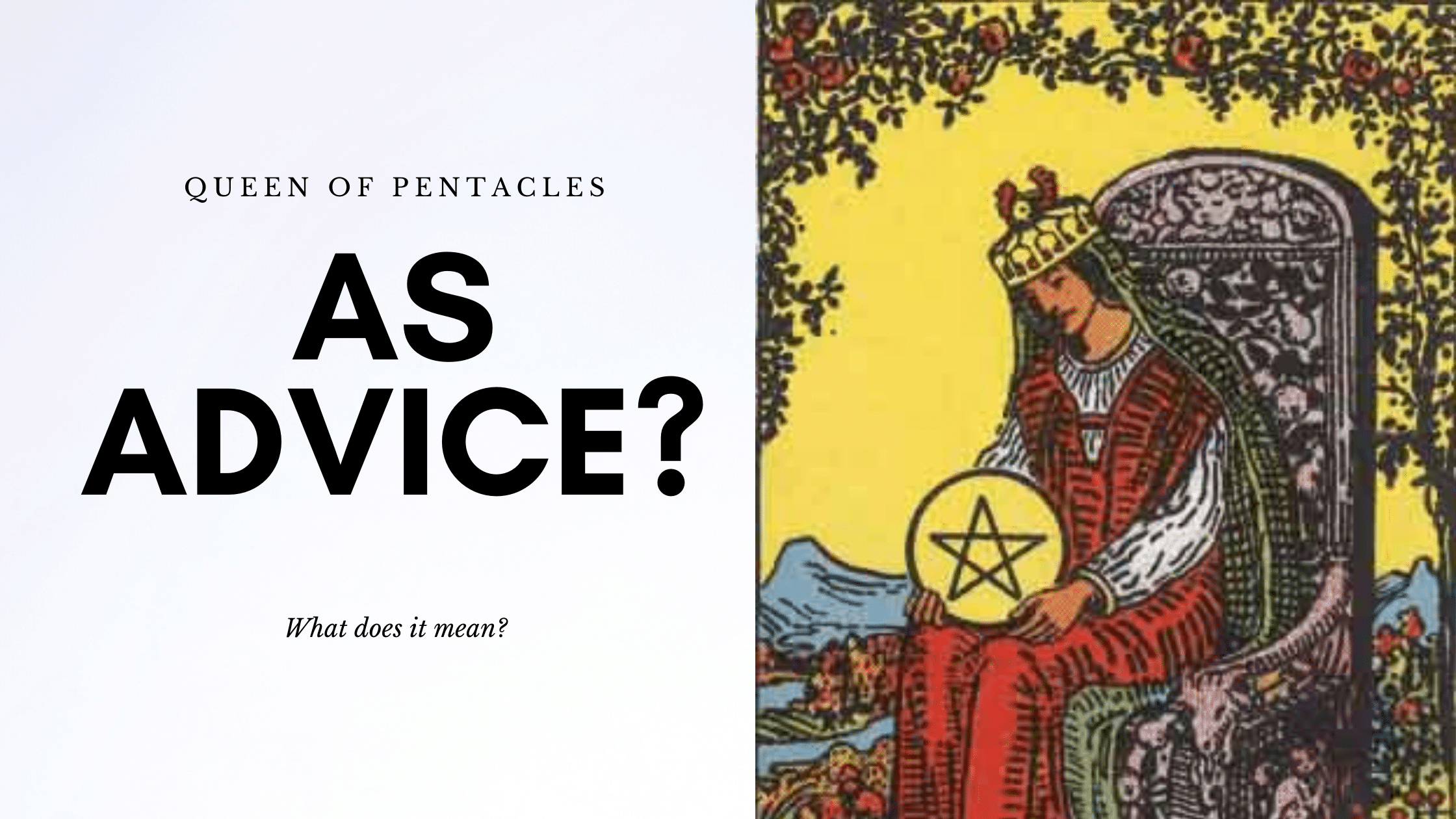 Queen of pentacles as advice