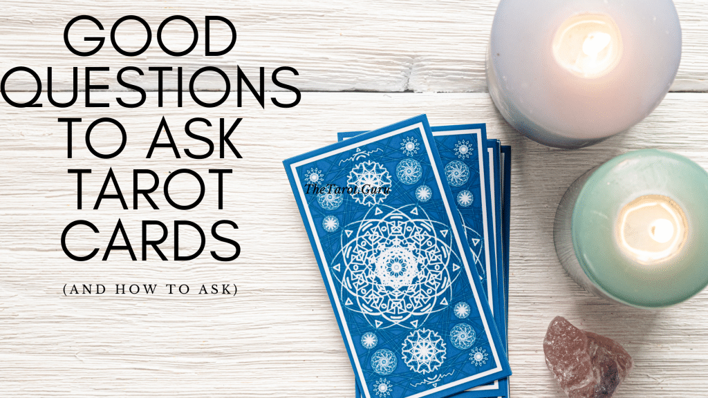 Good Questions To Ask Tarot Cards