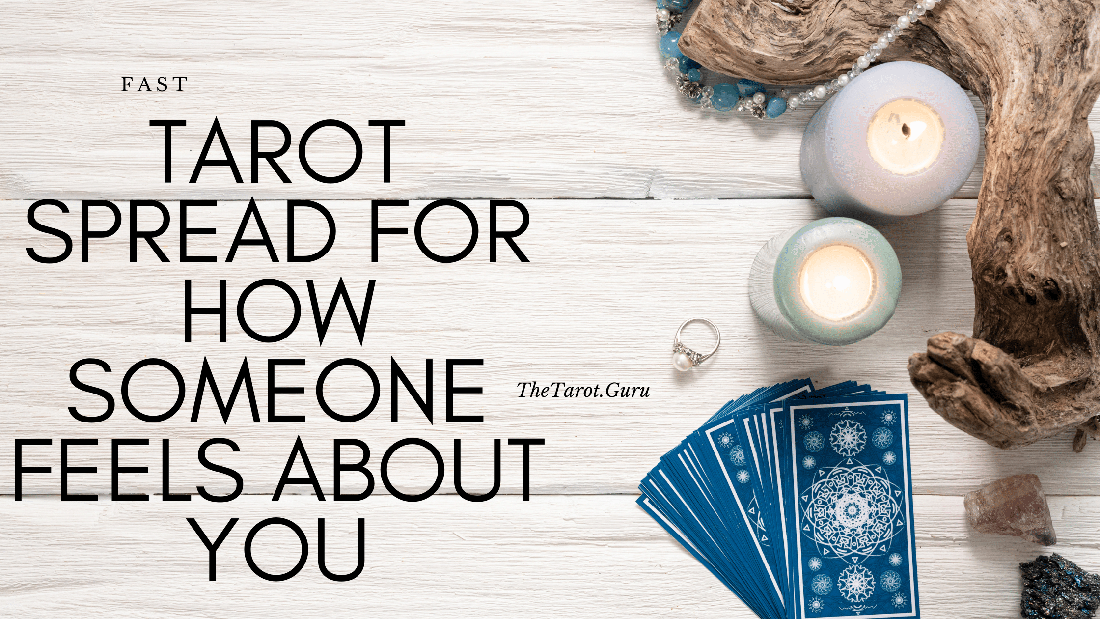 Tarot Spread For How Someone Feels About You