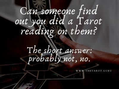 Can Someone Find Out You Did a Tarot Reading on Them?