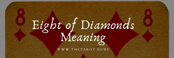 Eight of Diamonds Meaning in a Cartomancy or Tarot