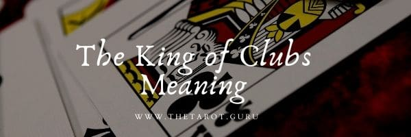 The King of Clubs Meaning