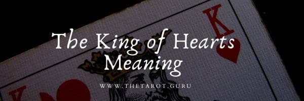 The King of Hearts Meaning