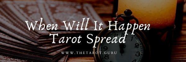 When Will It Happen Tarot Spread