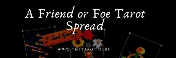 A Friend or Foe Tarot Spread