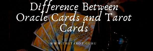 Difference Between Oracle Cards and Tarot Cards