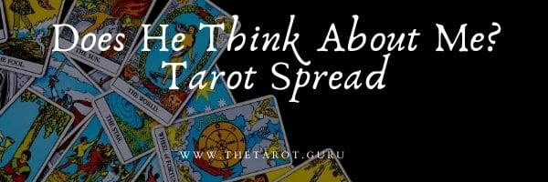Does He Think About Me Tarot Spread