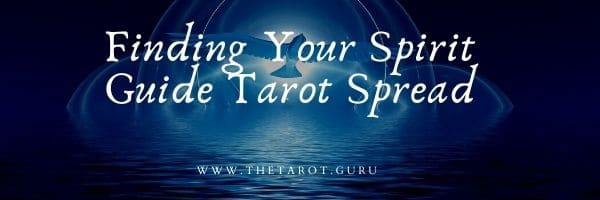 Finding Your Spirit Guide Tarot Spread