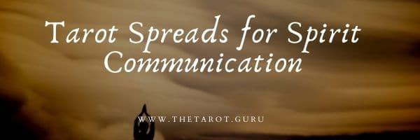 Tarot Spreads for Spirit Communication