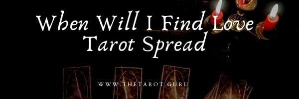 When Will I Find Love Tarot Spread